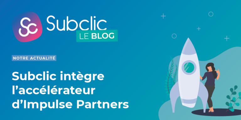 Subclic intègre l'accélérateur de start-up Construction & Energie d'Impulse Partners