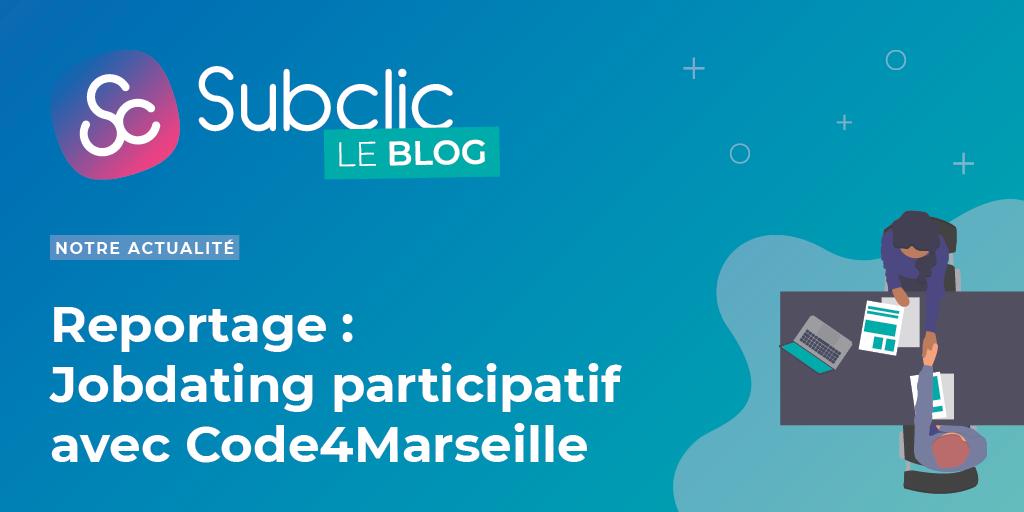 Reportage : Jobdating participatif à la préfecture des Bouches-du-Rhône avec Code4Marseille et Subclic