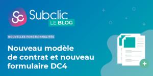 Le nouveau modèle de contrat de sous-traitance du BTP et le nouveau formulaire DC4 des marchés publics sur Subclic